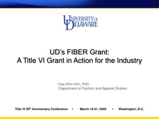 UD's FIBER Grant:  A Title VI Grant in Action for the Industry