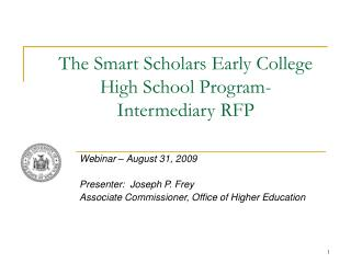The Smart Scholars Early College High School Program- Intermediary RFP