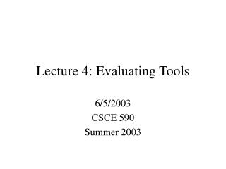 Lecture 4: Evaluating Tools