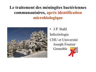 Le traitement des méningites bactériennes communautaires,  après identification microbiologique