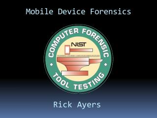 Mobile Device Forensics