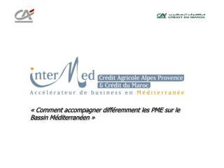 «Comment accompagner différemment les PME sur le Bassin Méditerranéen»