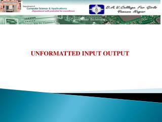 UNFORMATTED INPUT OUTPUT