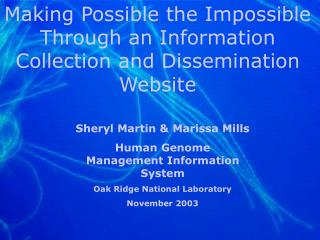 Making Possible the Impossible Through an Information Collection and Dissemination Website