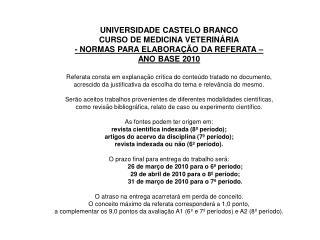 UNIVERSIDADE CASTELO BRANCO CURSO DE MEDICINA VETERINÁRIA - NORMAS PARA ELABORAÇÃO DA REFERATA –