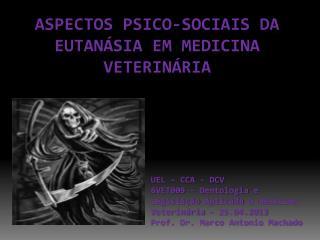 ASPECTOS PSICO-SOCIAIS DA EUTANÁSIA EM MEDICINA VETERINÁRIA