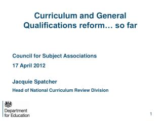 Curriculum and General Qualifications reform… so far Council for Subject Associations