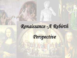 Renaissance -A Rebirth Perspective