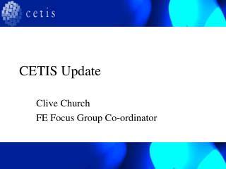 CETIS Update