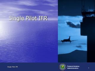 Single Pilot IFR