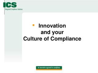 Innovation  and your  Culture of Compliance