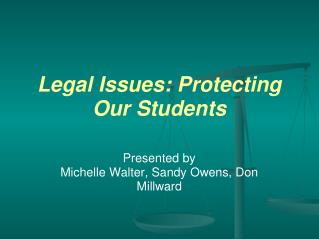 Legal Issues: Protecting Our Students