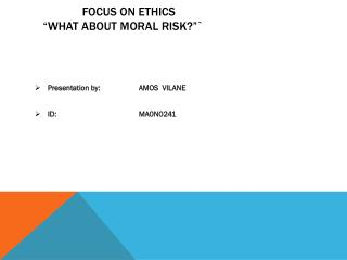 "Focus On Ethics ""What about Moral risk?""`"