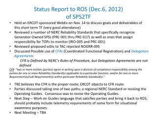 Status Report to ROS (Dec.6, 2012) of SPS2TF