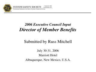 2006 Executive Council Input Director of Member Benefits