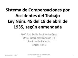 Prof. Ana Delia Trujillo-Jiménez Univ. Interamericana de PR Recinto de Fajardo BADM 4340