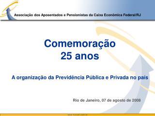 Comemoração 25 anos A organização da Previdência Pública e Privada no país