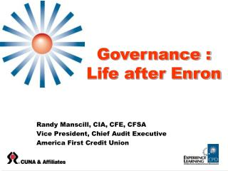 Governance :             Life after Enron