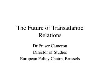 The Future of Transatlantic Relations