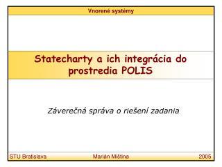 Statecharty a ich integr á cia do prostredia POLIS