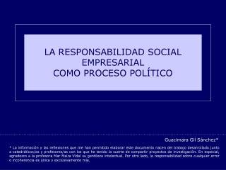 LA RESPONSABILIDAD SOCIAL EMPRESARIAL  COMO PROCESO POLÍTICO