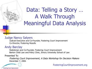 Data: Telling a Story … A Walk Through Meaningful Data Analysis