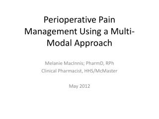 Perioperative Pain Management Using a Multi-Modal Approach