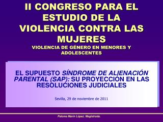 EL SUPUESTO  SÍNDROME DE ALIENACIÓN PARENTAL (SAP):  SU PROYECCIÓN EN LAS RESOLUCIONES JUDICIALES