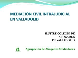 MEDIACI�N CIVIL INTRAJUDICIAL  EN VALLADOLID