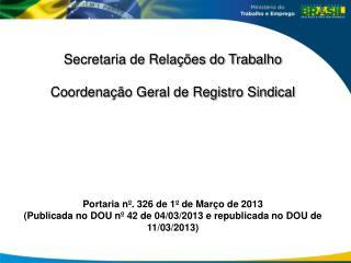 Secretaria de Relações do Trabalho Coordenação Geral de Registro Sindical