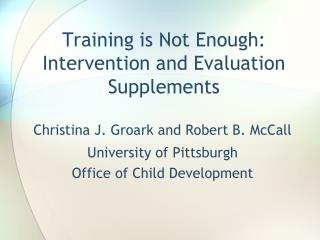 Training is Not Enough: Intervention and Evaluation Supplements