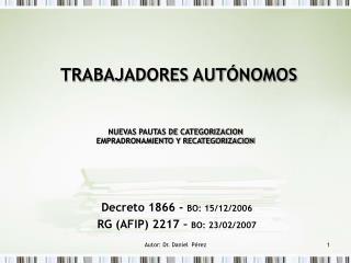 TRABAJADORES AUTÓNOMOS   NUEVAS PAUTAS DE CATEGORIZACION EMPRADRONAMIENTO Y RECATEGORIZACION