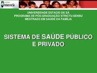 UNIVERSIDADE ESTÁCIO DE SÁ PROGRAMA DE PÓS-GRADUAÇÃO STRICTU-SENSU MESTRADO EM SAÚDE DA FAMÍLIA