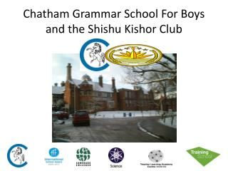 Chatham Grammar School For Boys and the  Shishu Kishor  Club