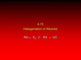 4.15 Halogenation of Alkanes