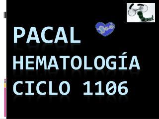 PACAL Hematología CICLO 1106