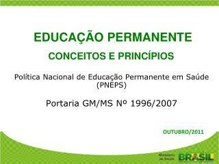 Política Nacional de Educação Permanente em Saúde (PNEPS) Portaria GM/MS Nº 1996/2007