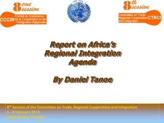 8 th  Session of the Committee on Trade, Regional Cooperation and Integration 6 - 8 February 2013