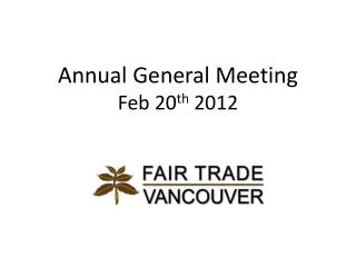 Annual General Meeting  Feb 20 th  2012