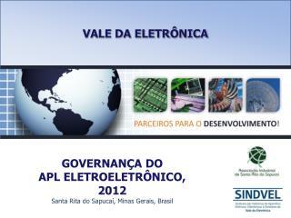 GOVERNANÇA DO  APL ELETROELETRÔNICO, 2012 Santa Rita do  Sapucaí , Minas  Gerais ,  Brasil