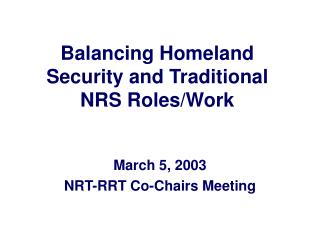 Balancing Homeland Security and Traditional NRS Roles/Work
