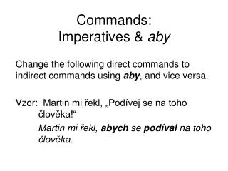 Commands:  Imperatives  & aby
