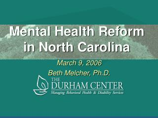 Mental Health Reform in North Carolina