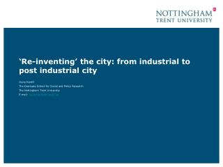 Re-inventing  the city: from industrial to post industrial city