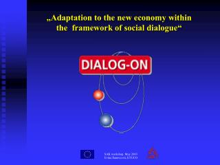 """""""Adaptation to the new economy within the  framework of social dialogue"""""""