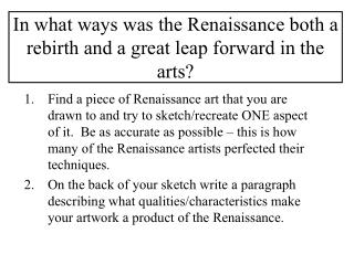 In what ways was the Renaissance both a rebirth and a great leap forward in the arts?