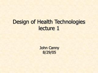 Design of Health Technologies lecture 1