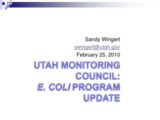 Utah Monitoring Council: E. coli  Program Update