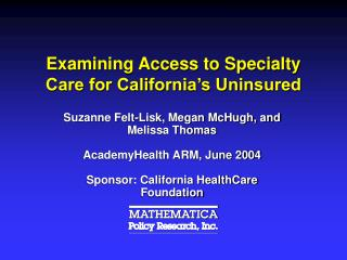 Examining Access to Specialty Care for California�s Uninsured
