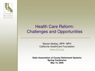 Health Care Reform:  Challenges and Opportunities
